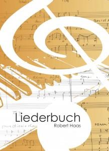 Robert Haas Liederbuch 2014 Umschlag